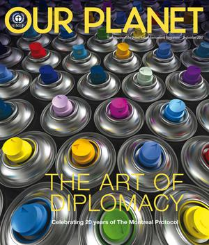 Primary view of object titled 'Our Planet : The Art of Diplomacy - Celebrating 20 Years of the Montreal Protocol'.