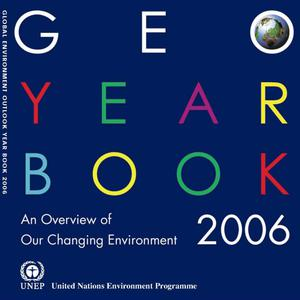 GEO Year Book 2006: An Overview of Our Changing Environment