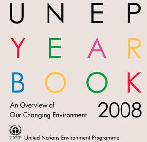 Primary view of object titled 'UNEP Year Book 2008: An Overview of Our Changing Environment'.