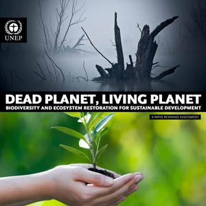 Primary view of object titled 'Dead Planet, Living Planet: Biodiversity and Ecosystem Restoration for Sustainable Development'.