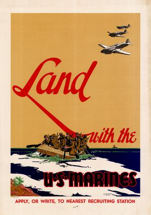 Primary view of object titled 'Land with the U.S. Marines : apply, or write, to nearest recruiting station.'.