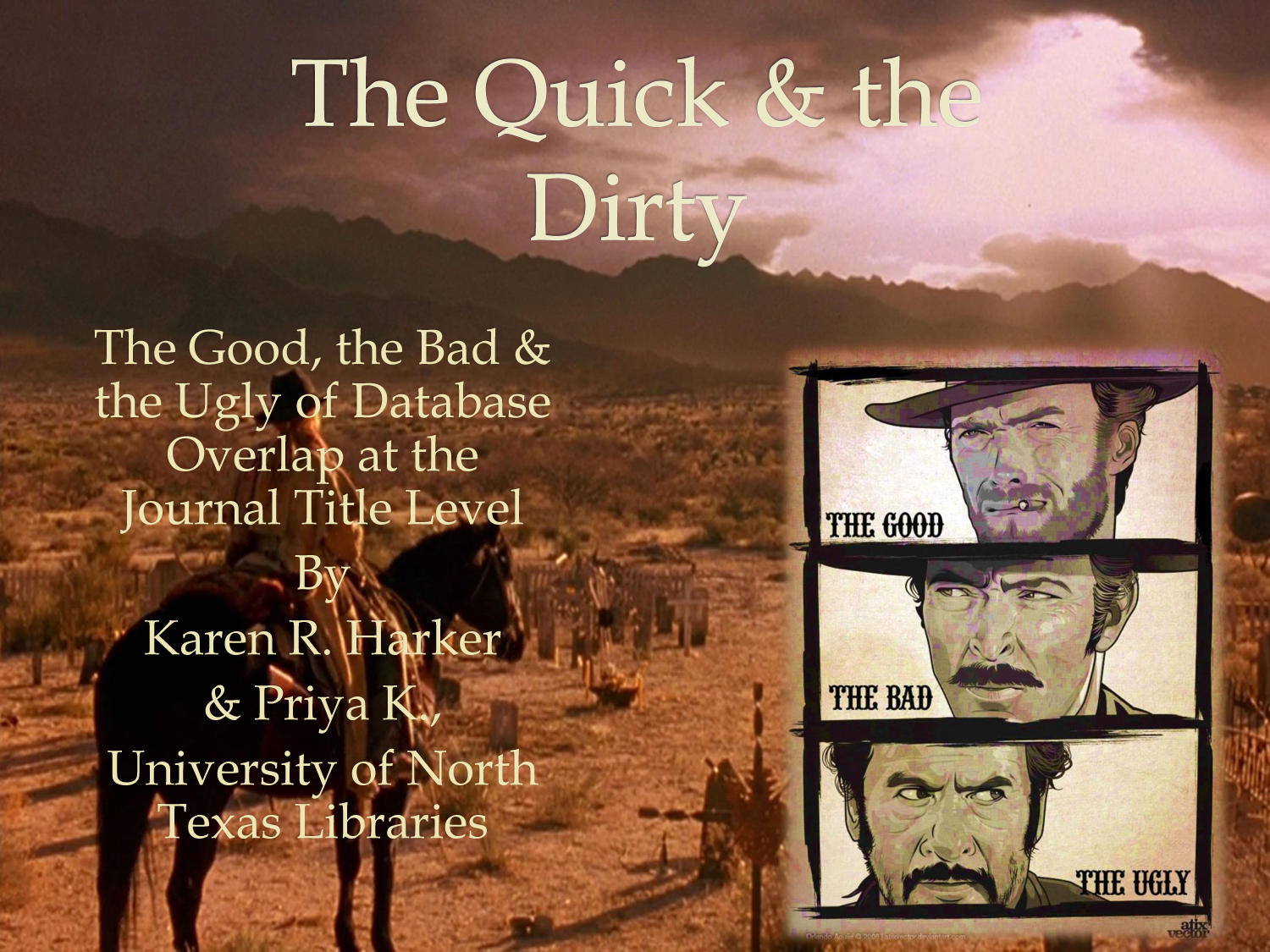 The Quick and the Dirty: The Good, the Bad and the Ugly of Database Overlap at the Journal Title Level                                                                                                      [Sequence #]: 1 of 45