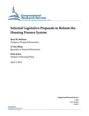 Selected Legislative Proposals to Reform the Housing Finance System