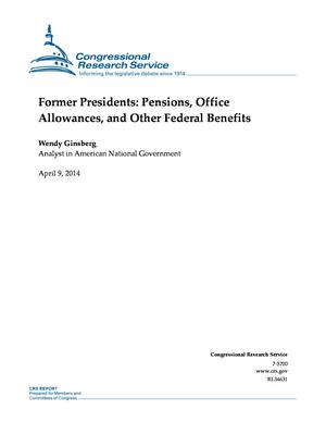 Former Presidents: Pensions, Office Allowances, and Other Federal Benefits
