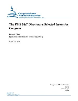 The DHS S&T Directorate: Selected Issues for Congress