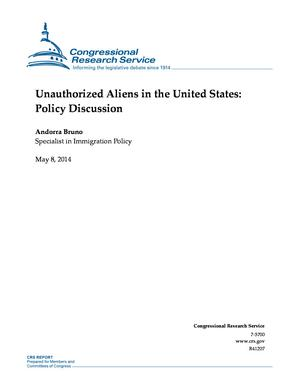Unauthorized Aliens in the United States: Policy Discussion