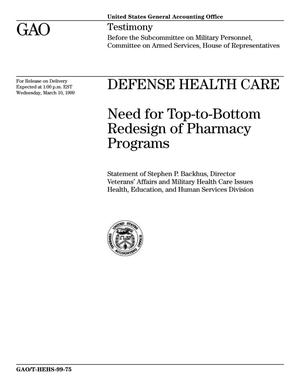 Primary view of object titled 'Defense Health Care: Need for Top-to-Bottom Redesign of Pharmacy Programs'.