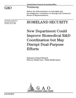 Primary view of object titled 'Homeland Security: New Department Could Improve Biomedical R&D Coordination but May Disrupt Dual-Purpose Efforts'.