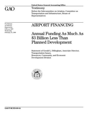 Primary view of object titled 'Airport Financing: Annual Funding As Much As $3 Billion Less Than Planned Development'.