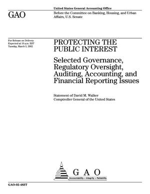 Primary view of object titled 'Protecting the Public Interest: Selected Governance, Regulatory Oversight, Auditing, Accounting, and Financial Reporting Issues'.