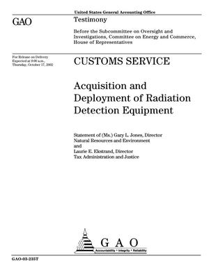 Primary view of object titled 'Customs Service: Acquisition and Deployment of Radiation Detection Equipment'.