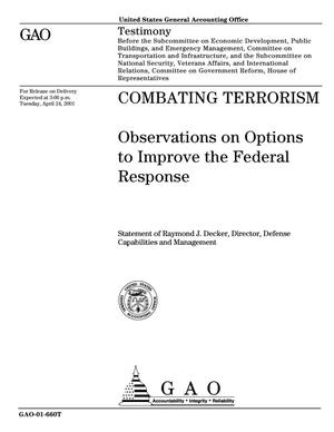 Primary view of object titled 'Combating Terrorism: Observations on Options to Improve the Federal Response'.