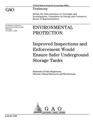 Primary view of object titled 'Environmental Protection: Improved Inspections and Enforcement Would Ensure Safer Underground Storage Tanks'.