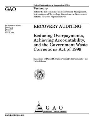 Primary view of object titled 'Recovery Auditing: Reducing Overpayments, Achieving Accountability, and the Government Waste Corrections Act of 1999'.