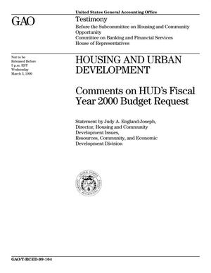 Primary view of object titled 'Housing and Urban Development: Comments on HUD's Fiscal Year 2000 Budget Request'.