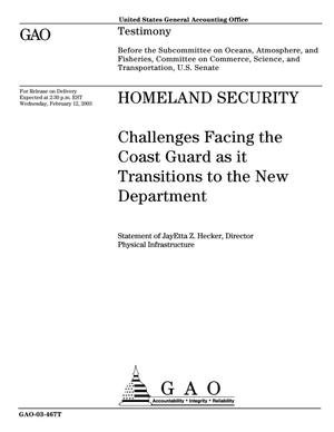 Primary view of object titled 'Homeland Security: Challenges Facing the Coast Guard as it Transitions to the New Department'.