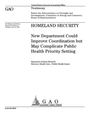 Primary view of object titled 'Homeland Security: New Department Could Improve Coordination but May Complicate Public Health Priority Setting'.