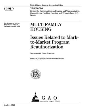 Primary view of object titled 'Multifamily Housing: Issues Related to Mark-to-Market Program Reauthorization'.