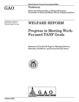Primary view of object titled 'Welfare Reform: Progress in Meeting Work-Focused TANF Goals'.