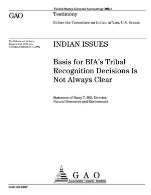 Primary view of object titled 'Indian Issues: Basis for BIA's Tribal Recognition Decisions Is Not Always Clear'.