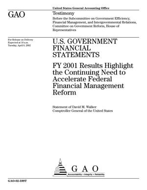 Primary view of object titled 'U.S. Government Financial Statements: FY 2001 Results Highlight the Continuing Need to Accelerate Federal Financial Management Reform'.