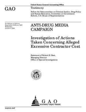 Primary view of object titled 'Anti-Drug Media Campaign: Investigation of Actions Taken Concerning Alleged Excessive Contractor Cost'.