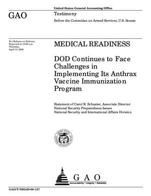 Primary view of object titled 'Medical Readiness: DOD Continues to Face Challenges in Implementing Its Anthrax Vaccine Immunization Program'.
