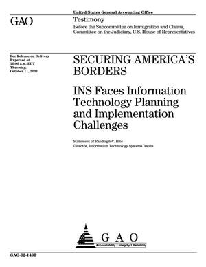 Primary view of object titled 'Securing America's Borders: INS Faces Information Technology Planning and Implementation Challenges'.