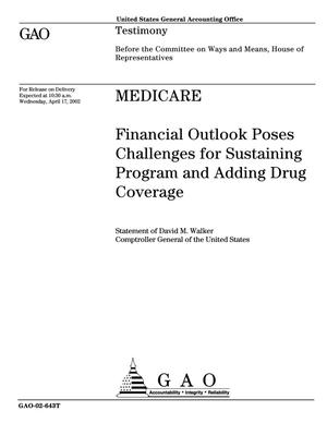 Primary view of object titled 'Medicare: Financial Outlook Poses Challenges for Sustaining Program and Adding Drug Coverage'.