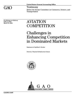 Primary view of object titled 'Aviation Competition: Challenges in Enhancing Competition in Dominated Markets'.