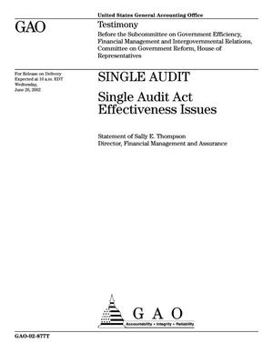 Primary view of object titled 'Single Audit: Single Audit Act Effectiveness Issues'.