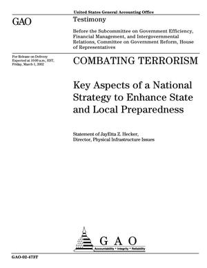 Primary view of object titled 'Combating Terrorism: Key Aspects of a National Strategy to Enhance State and Local Preparedness'.