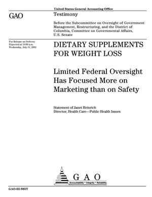 Primary view of object titled 'Dietary Supplements For Weight Loss: Limited Federal Oversight Has Focused More on Marketing than on Safety'.