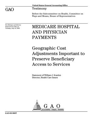 Primary view of object titled 'Medicare Hospital and Physician Payments: Geographic Cost Adjustments Important to Preserve Beneficiary Access to Services'.
