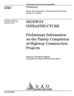 Primary view of object titled 'Highway Infrastructure: Preliminary Information on the Timely Completion of Highway Construction Projects'.