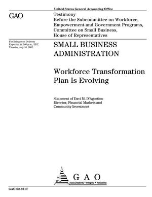 Primary view of object titled 'Small Business Administration: Workforce Transformation Plan Is Evolving'.