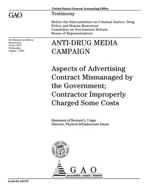 Primary view of object titled 'Anti-Drug Media Campaign: Aspects of Advertising Contract Mismanaged by the Government; Contractor Improperly Charged Some Costs'.