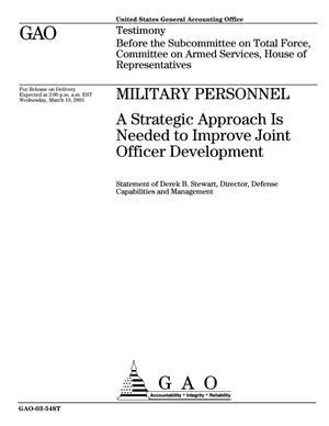 Primary view of object titled 'Military Personnel: A Strategic Approach Is Needed to Improve Joint Officer Development'.