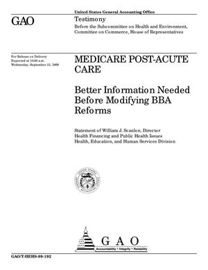 Primary view of object titled 'Medicare Post-Acute Care: Better Information Needed Before Modifying BBA Reforms'.