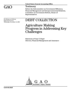 Primary view of object titled 'Debt Collection: Agriculture Making Progress in Addressing Key Challenges'.