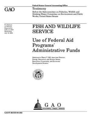 Primary view of object titled 'Fish and Wildlife Service: Use of Federal Aid Programs' Administrative Funds'.