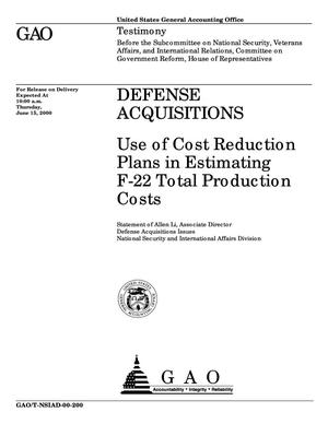 Primary view of object titled 'Defense Acquisitions: Use of Cost Reduction Plans in Estimating F-22 Total Production Costs'.