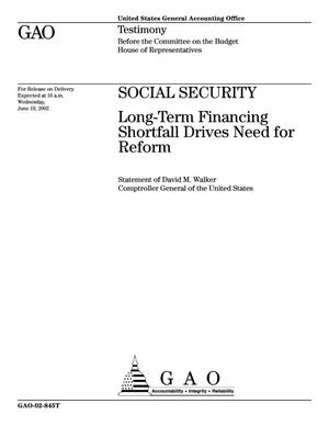 Primary view of object titled 'Social Security: Long-Term Financing Shortfall Drives Need for Reform'.