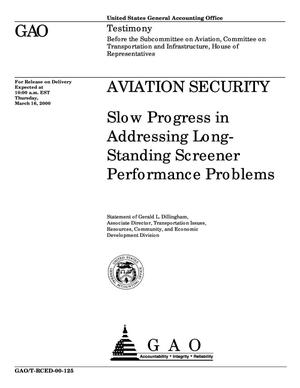 Primary view of object titled 'Aviation Security: Slow Progress in Addressing Long-Standing Screener Performance Problems'.