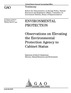 Primary view of object titled 'Environmental Protection: Observations on Elevating the Environmental Protection Agency to Cabinet Status'.