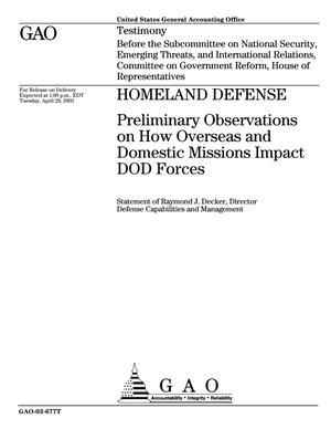 Primary view of object titled 'Homeland Defense: Preliminary Observations on How Overseas and Domestic Missions Impact DOD Forces'.