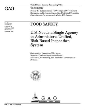 Primary view of object titled 'Food Safety: U.S. Needs a Single Agency to Administer a Unified, Risk-Based Inspection System'.