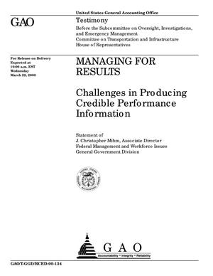 Primary view of object titled 'Managing for Results: Challenges in Producing Credible Performance Information'.