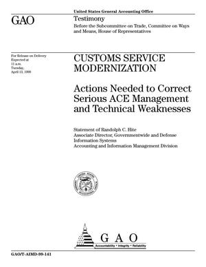 Primary view of object titled 'Customs Service Modernization: Actions Needed to Correct Serious ACE Management and Technical Weaknesses'.