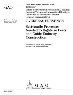 Primary view of object titled 'Overseas Presence: Systematic Processes Needed to Rightsize Posts and Guide Embassy Construction'.